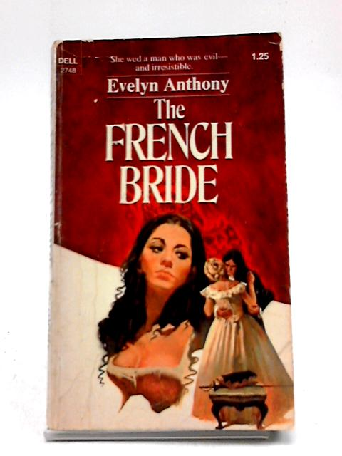 The French Bride by Evelyn Anthony