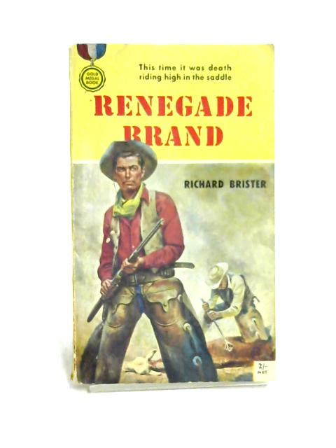 Renegade Brand By Richard Brister