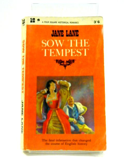 Sow the Tempest by Jane Lane