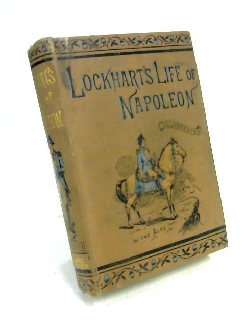 Lockhart's Life of Napoleon by Lockhart