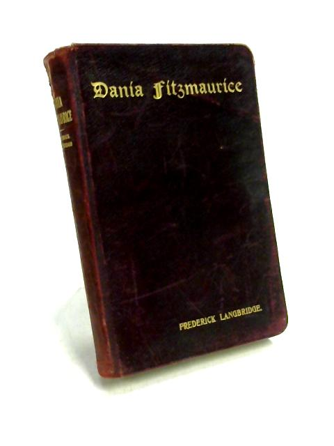 Dania Fitzmaurice or, Candour is Better than Flattery by Frederick Langbridge