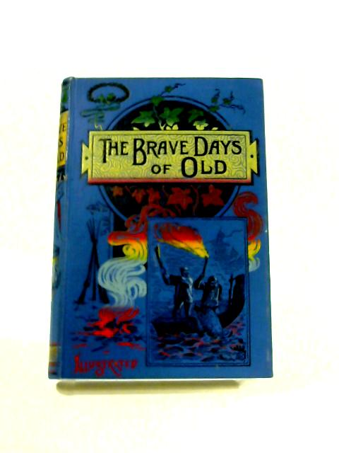 The Brave Days of Old by L. Valentine
