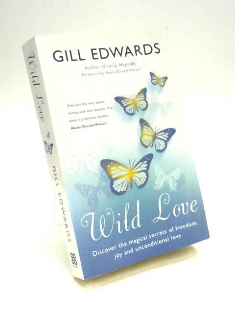Wild Love By Gill Edwards