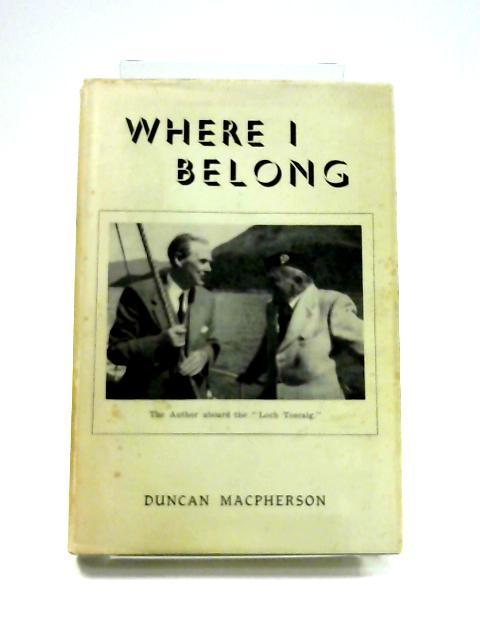 Where I Belong by Duncan MacPherson