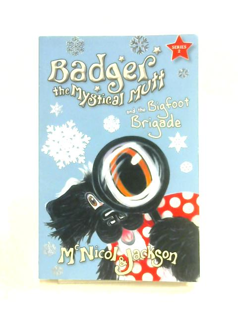 Badger the Mystical Mutt and the Bigfoot Brigade by Lyn McNicol