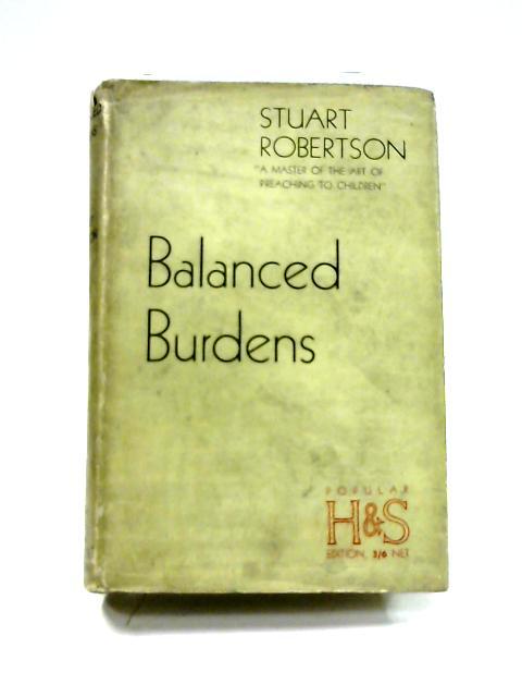 Balanced Burdens By S. Robertson