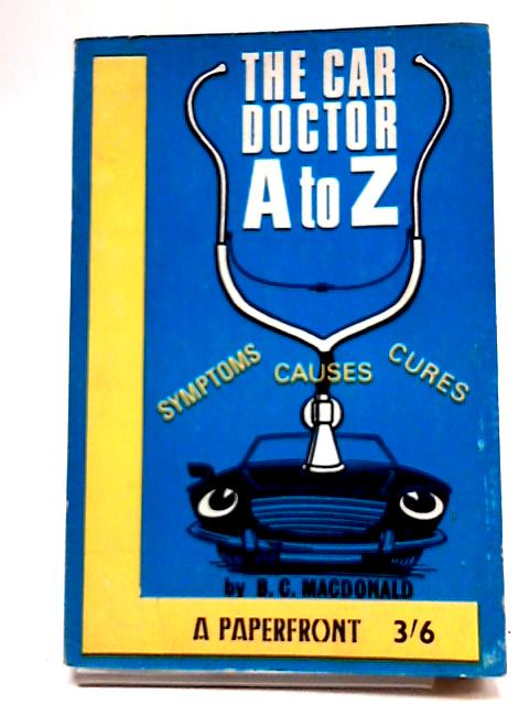 The Car Doctor A-Z by B C MacDonald