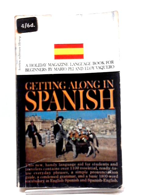 Getting Along In Spanish by Mario pei eloy vaquero