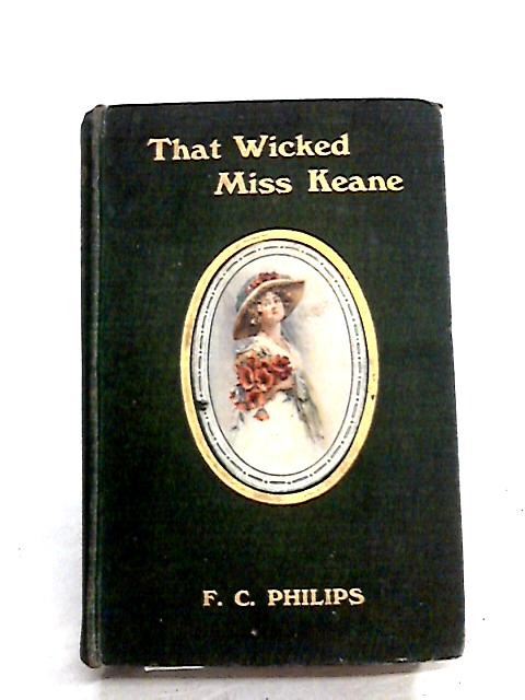 That Wicked Miss Keane by Francis Charles Philips