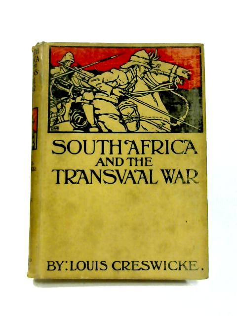 South Africa and the Transvaal War: Vol. V By L. Creswicke