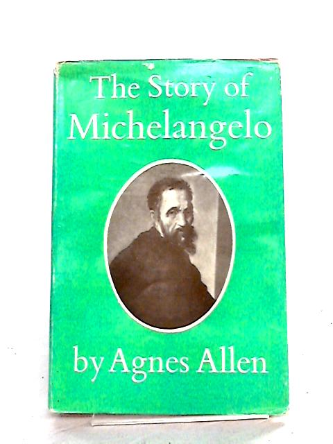 The Story of Michelangelo By Allen, A