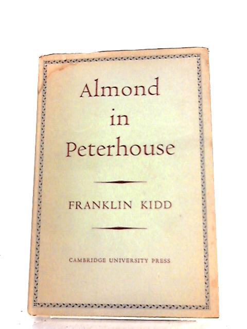Almond in Peterhouse By Franklin Kidd