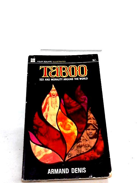 Taboo: Sex and Morality Around the World by Denis, Armand