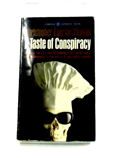 A Taste of Conspiracy By Christopher Edgerton-Thomas