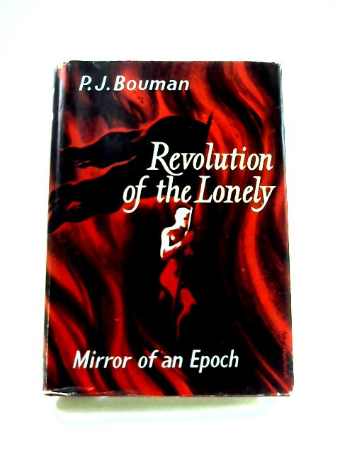 Revolution Of The Lonely By P.J. Bouman