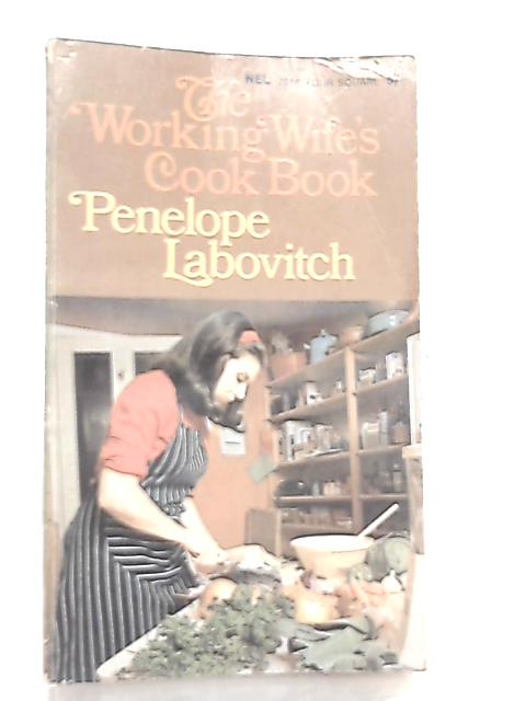 The Working Wife's Cookbook By Penelope Labovitch