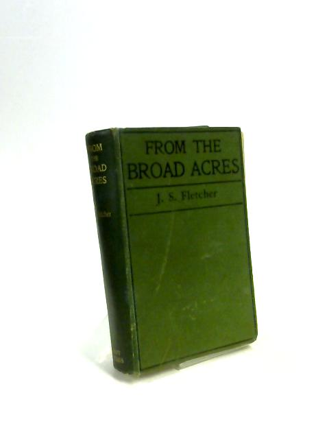 From the Broad Acres By J. S. Fletcher
