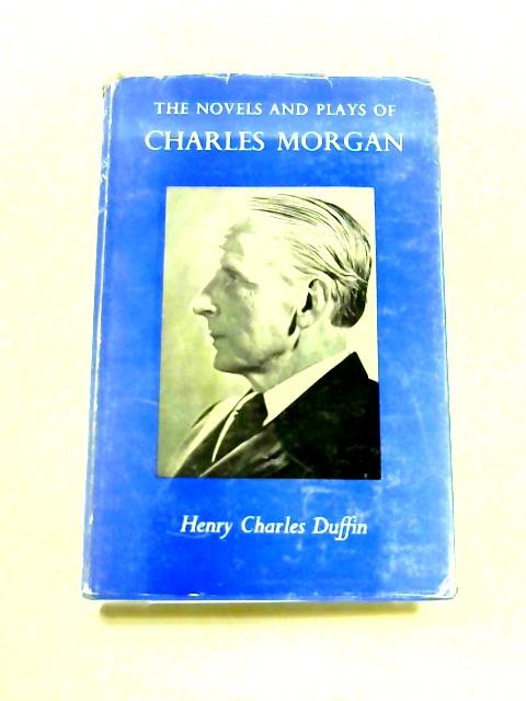 The Novels and Plays of Charles Morgan by Henry Charles Duffin