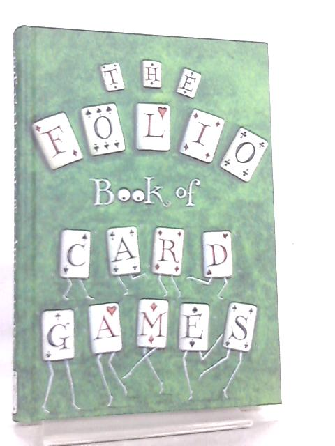 The Folio Book Of Card Games Selected From Hoyle's Rules by Clare Mackie