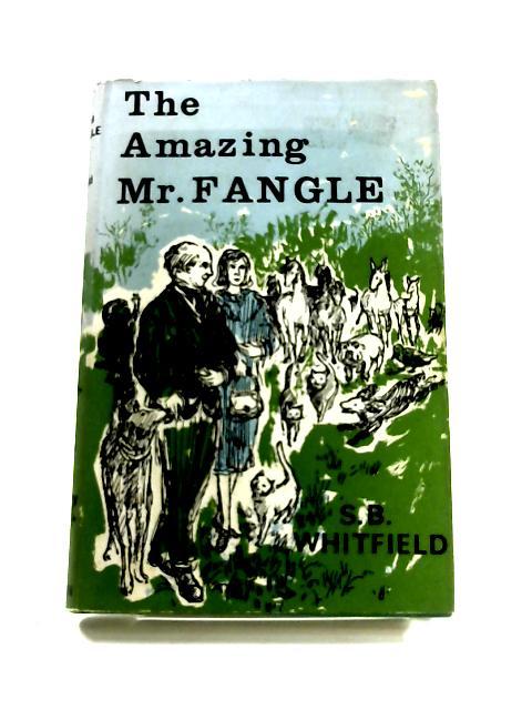 The Amazing Mr.Fangle By Sydney Bramwell Whitfield