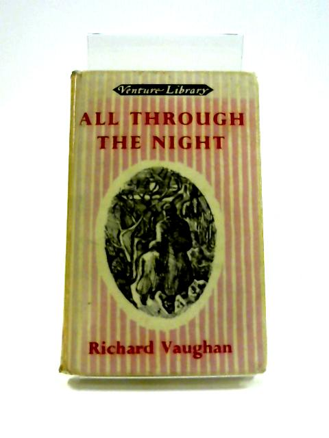 All Through the Night by Richard Vaughan