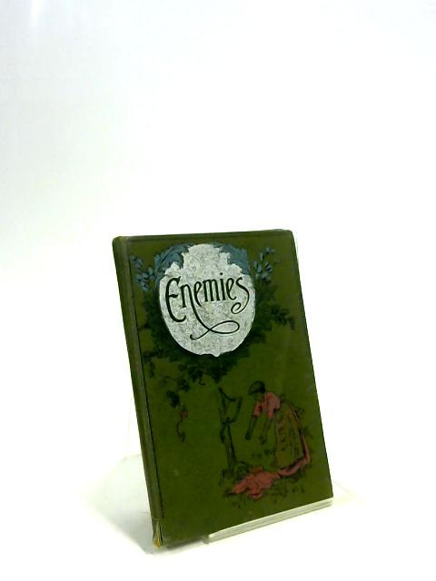 Enemies - A Tale for Little Lads and Lasses By Marian Isabel Hurrell