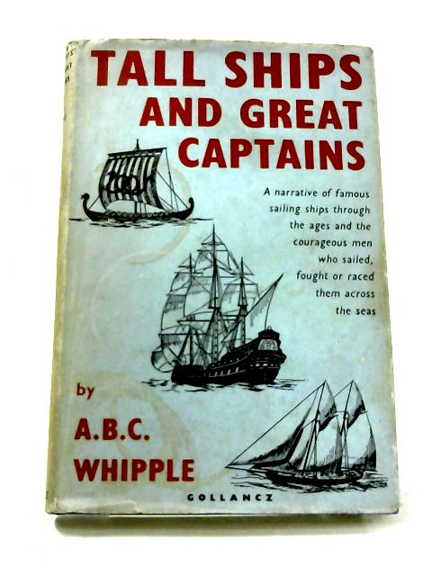 Tall Ships and Great Captains by A.B.C. Whipple