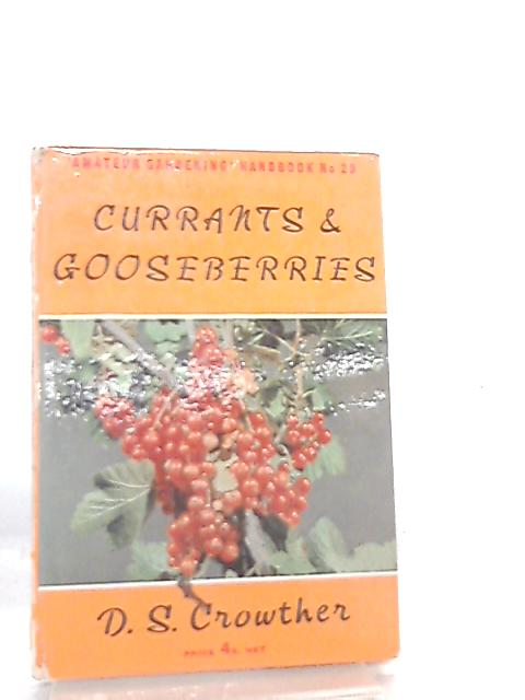 Amateur Gardening Handbook No 29 Currant and Gooseberries By D. S. Crowther