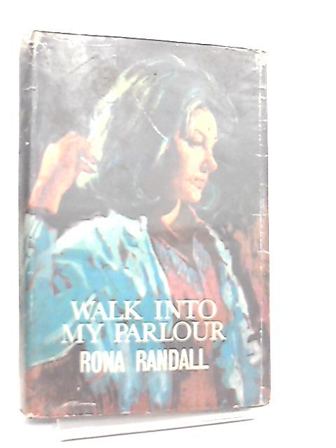 Walk Into My Parlour by Rona Randall by Rona Randall