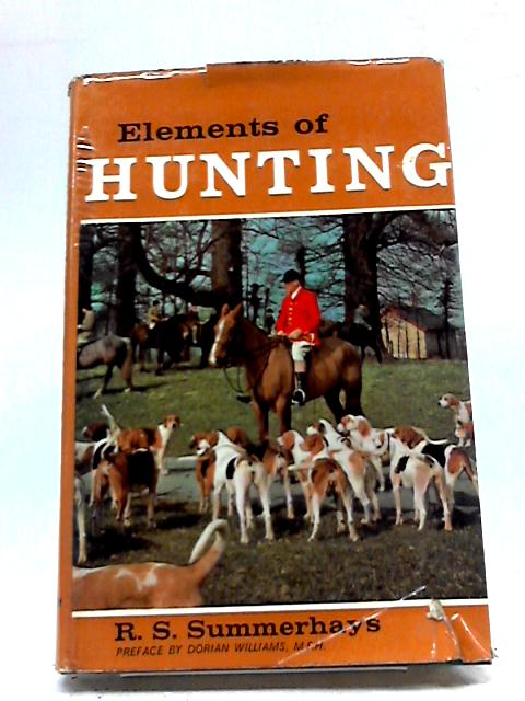 Elements of Hunting by R. S Summerhays