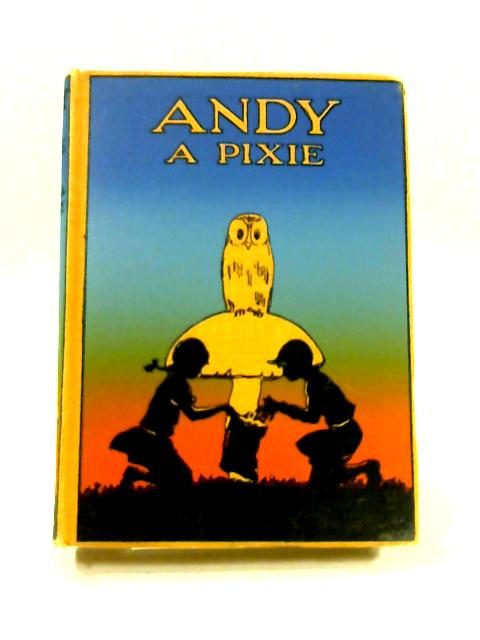 Andy: A Pixie by S. Owsley