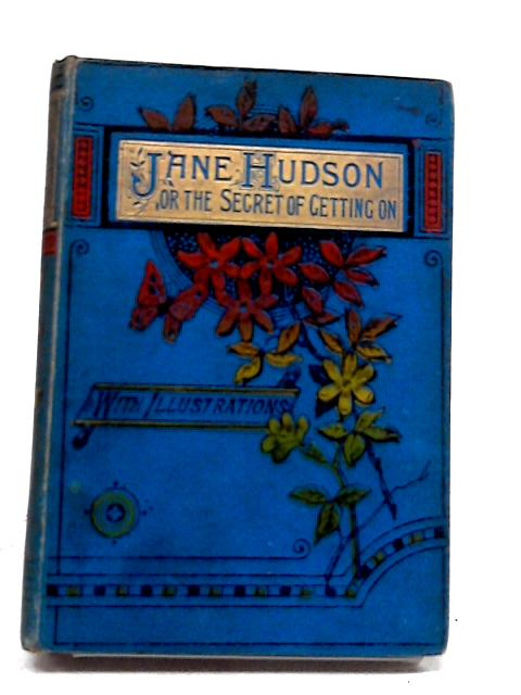 Jane Hudson; or The Secret of Getting On In The World By Unstated