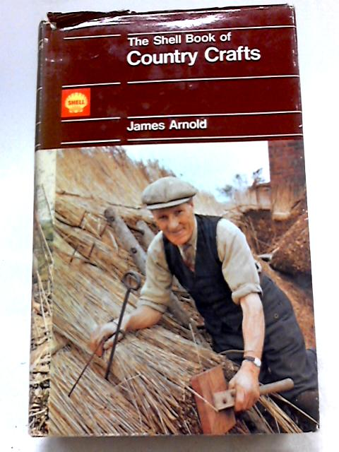 Shell Book of Country Crafts By James Arnold
