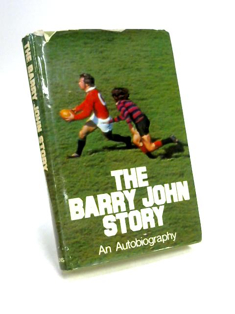 The Barry John Story by B. John