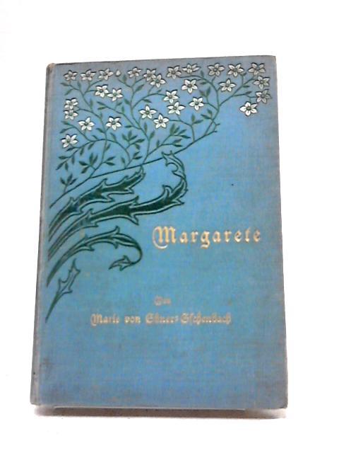 Margarete by Marie Von Ebner- Eschenbach