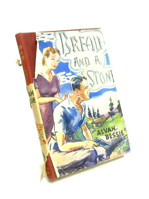 Bread and a Stone by Alvah Bessie
