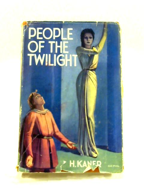 People of the Twilight by H. Kaner