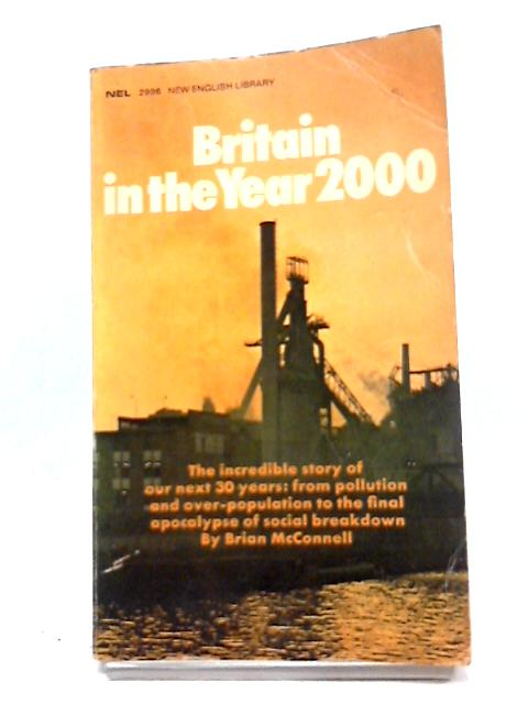Britain In The year 2000 By Brian McConnell