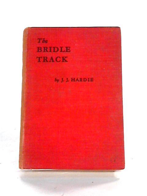 The Bridle Track By J.J. Hardie