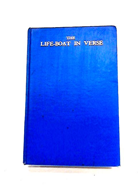 The Life-Boat in Verse: An Anthology Covering a Hundred Years by Vince and Cumming