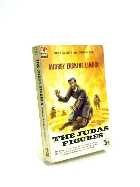 The Judas Figures. by A E Lindop