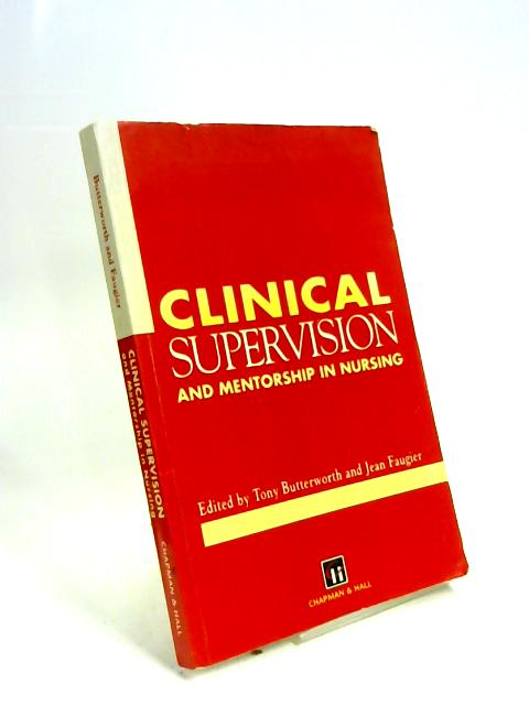 Clinical Supervision and Mentorship in Nursing By T Butterworth
