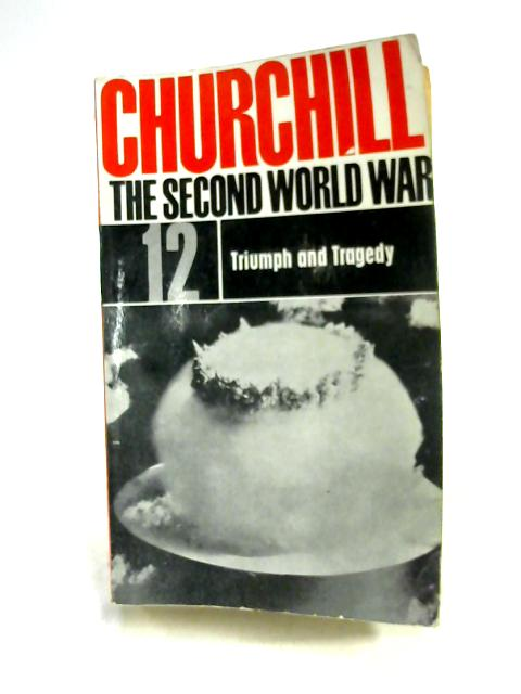 The Second World War Vol 12: Triumph and Tragedy by Churchill
