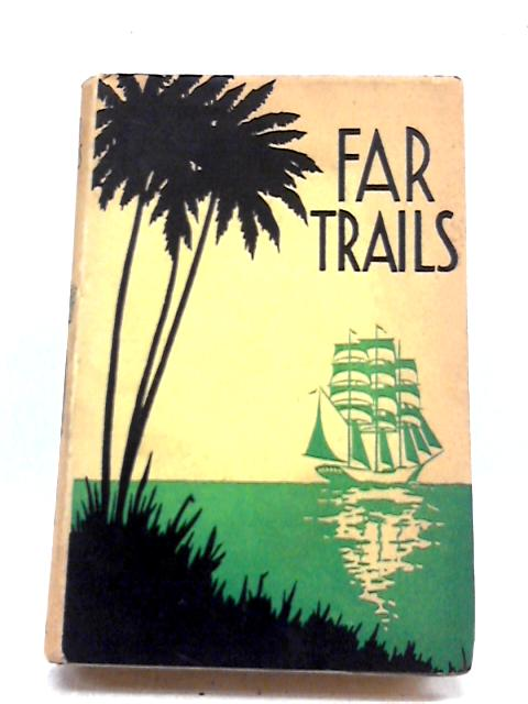 Far Trails By Anon