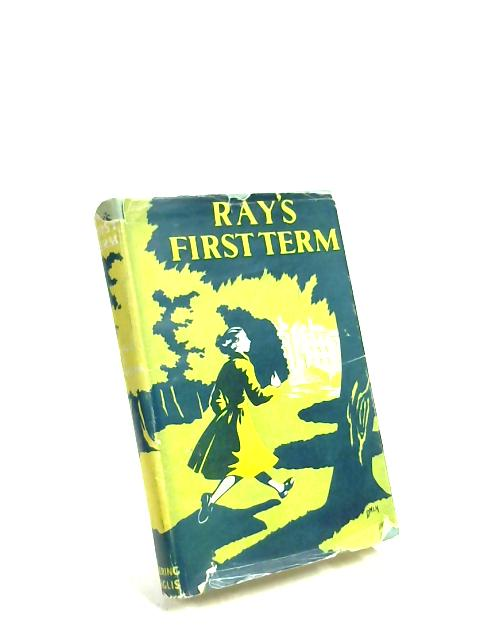 Ray's First Term by Olive L. Groom