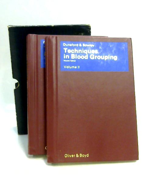 Techniques In Blood Grouping Volumes 1 & 2 by Dunsford & Bowley