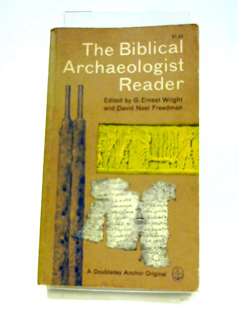The Biblical Archaeologist Reader By Wright and Freedman