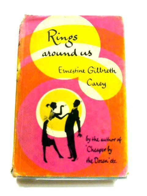 Rings Around Us by Ernestine Gilbreth Carey