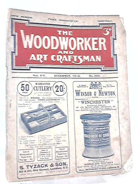 The Woodworker and Art Craftsman Vol XIV No 204 December 1910 by Anon