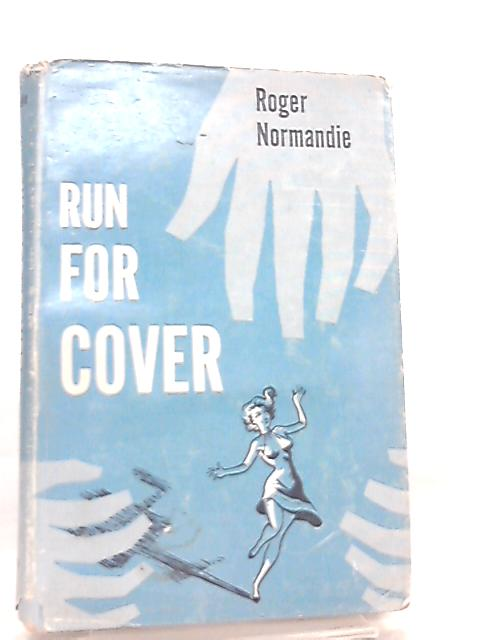 Run for Cover By Roger Normandie